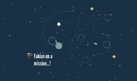 Fabian on a mission...!