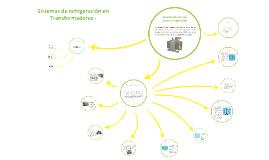 Copy of Sistemas de refrigeracion en Transformadores.-