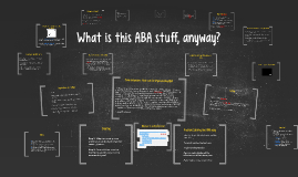 What is this ABA stuff anyway?