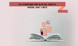 LA LITERATURA MÁS ALLÁ DEL CUENTO: