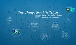Copy of The Thing About Jellyfish