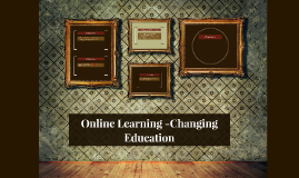 Online Learning -Changing Education