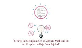 Errores de Medicación en el Servicio Medicina en un Hospital