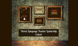 World Language Teacher Leadership Cohort