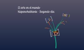 El arte en el mundo hispanohablante - Segundo día
