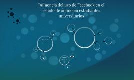 Influencia del uso de Facebook en el estado de ánimo en estu