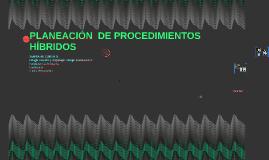 PLANEACION DE PROCEDIMIENTOS HIBRIDOS
