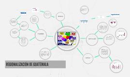 REGIONALIZACIÓN DE GUATEMALA