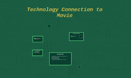 Technology Connection to Movie
