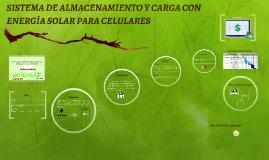 SISTEMA DE ALMACENAMIENTO Y CARGA CON ENERGÍA SOLAR PARA CEL