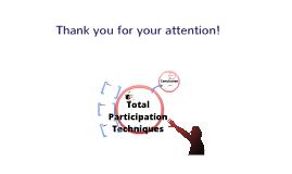 Totatl Participation Techniques - Part II - Beyond Thumbs UP
