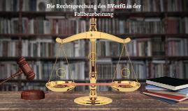 Die Rechtsprechung des BVerfG in der Fallbearbeitung