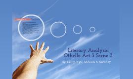 Literary Analysis: Othello Act 3 Scene 3