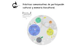 Copy of Prácticas comunicativas de participación cultural y memoria