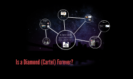 Is a Diamond (Cartel) Forever?
