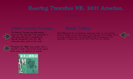 Roaring Twenties VS. 2011 America.