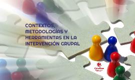 Contexto, metodología y herramientas de la intervención grup