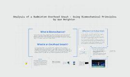 Copy of Analysis of a Badminton Overhead Smash - Using Biomechanical