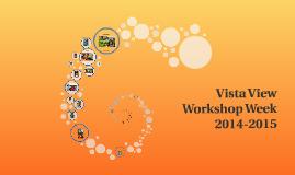 Vista View Workshop Week