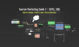 Tourism Marketing (Week 2 - SEM2, 2015)