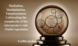 Mediation, manipulation, empowerment