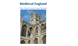 Medieval England: The Church and Class System