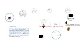 Copy of Características y Organización del texto científico