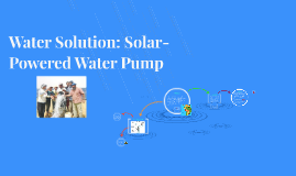 Water Solution: Solar-Powered Water Pump