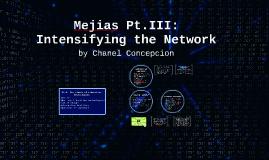 Mejias Pt.III: