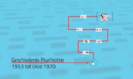 Geschiedenis Psychiatrie 1953 tot circa 1970