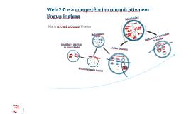 Copy of Web 2.0 e a competência comunicativa em LI