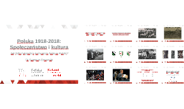 Polska 1918-2018: Społeczeństwo i kultura