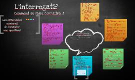Copy of Copy of L'interrogatif