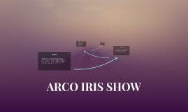 ARCO IRIS SHOW