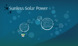 Sunless Solar Power