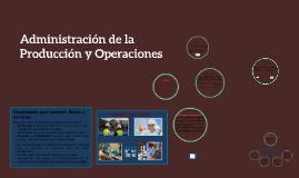 Administración de la Producción y Operaciones