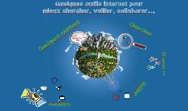Comment chercher de l'information, faire de la veille et collaborer sur Internet : Quelques outils de base