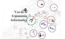 """Uso de la Ergonomia Informatica"