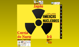 Ameaças nucleares: Japão, Coreia do Norte e Irã