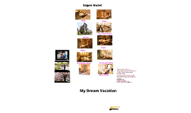 Your Dream Vacation Vacation Destination