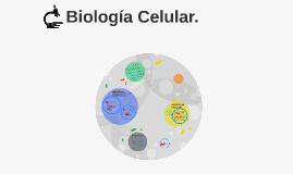 Biología Celular.