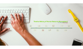 Timeline History of Human Resource Management
