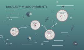 DROGAS Y MEDIO AMBIENTE