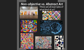 Non-objective vs. Abstract Art