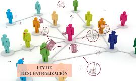 LEY DE LA DESCENTRALIZACIÓN