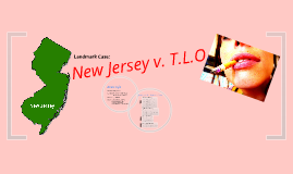 Copy of Landmark Case: New Jersey v. T.L.O.