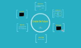 Copy of Create the Future