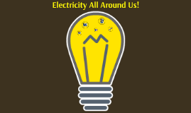 Electricity All Around Us