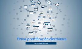 Copy of Firma y certificación electrónica