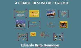 A cidade, destino de turismo